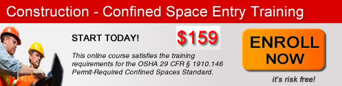 Enroll in our Online OSHA Confined Space Entry Construction Course