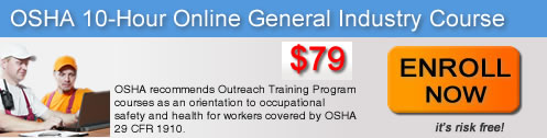Click to enroll in our OSHA 10-hour general industry safety online course